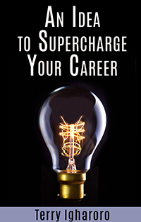 an-idea-to-supercharge-your-career-terry-igharoro